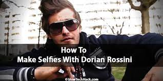 How To Take Selfies With Dorian Rossini